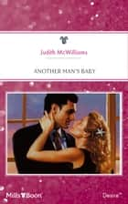 Another Man's Baby ebook by Judith McWilliams