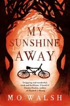My Sunshine Away ebook by M.O. Walsh
