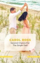 Second Chance for the Single Dad ebook by