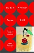 The Best American Poetry 2015 ebook by David Lehman, Sherman Alexie