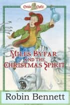 Miles Byfar - And the Christmas Spirit ebook by Robin Bennett