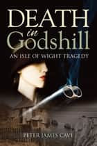 Death in Godshill ebook by Peter James Cave,Chris Newton