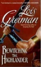 Bewitching the Highlander ebook by Lois Greiman