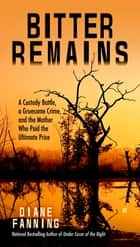 Bitter Remains ebook by Diane Fanning