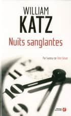 Nuits sanglantes eBook by William KATZ, Benjamin ARNAULT