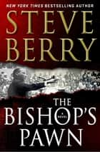 The Bishop's Pawn ebook by Steve Berry
