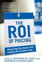 The ROI of Pricing ebook by Stephan Liozu,Andreas Hinterhuber
