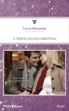 A Town Called Christmas ebook by Carrie Alexander