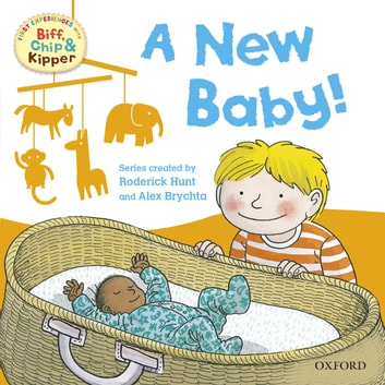 A New Baby (First Experiences with Biff, Chip and Kipper) ebook by Roderick Hunt