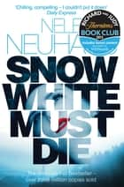 Snow White Must Die: Bodenstein & Kirchhoff 1 ebook by Nele Neuhaus