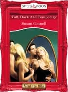Tall, Dark And Temporary (Mills & Boon Vintage Desire) ebook by Susan Connell