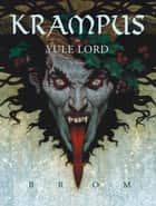 Krampus - The Yule Lord ebook by Brom