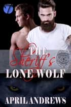The Sheriff's Lone Wolf (Shifters in Uniform, 1) ebook by April Andrews
