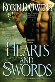 Hearts and Swords - Four Original Stories of Celta ebook by Robin D. Owens