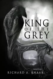 King of the Grey (City of Shadows Book 1) ebook by Richard A. Knaak