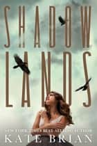 Shadowlands eBook by Kate Brian