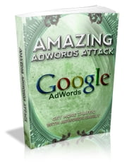 Amazing Adwords Attack ebook by SoftTech