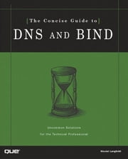 Concise Guide to DNS and BIND, The ebook by Langfeldt, Nicolai