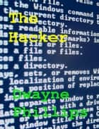 The Hacker ebook by Dwayne Phillips