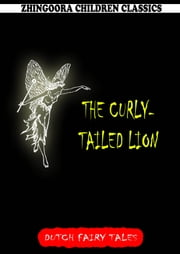 The Curly-Tailed Lion ebook by William Elliot Griffis