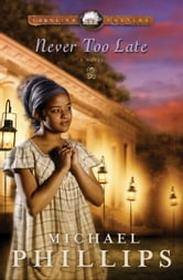 Never Too Late (Carolina Cousins Book #3) ebook by Michael Phillips
