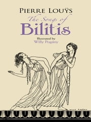 The Songs of Bilitis ebook by Alvah C Bessie, Pierre Louÿs, Willy Pogány