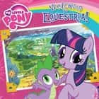 My Little Pony: Welcome to Equestria! audiobook by Olivia London