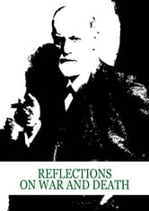 Reflections On War And Death ebook by Sigmund Freud