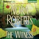 The Witness audiobook by Nora Roberts