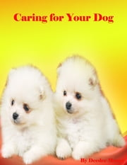 Caring for Your Dog ebook by Deedee Moore