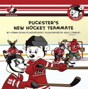 Puckster's New Hockey Teammate ebook by Lorna Schultz Nicholson,Kelly Findley