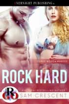 Rock Hard ebook by Sam Crescent