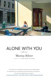 Alone With You - Stories ebook by Marisa Silver
