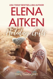 Holiday Gifts ebook by Elena Aitken