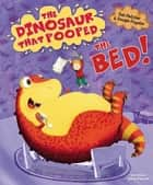 The Dinosaur That Pooped The Bed ebook by Garry Parsons, Tom Fletcher, Dougie Poynter