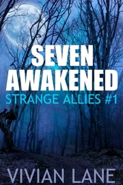 Seven Awakened (Strange Allies #1) ebook by Vivian Lane