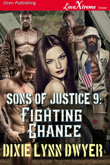 Sons of Justice 9: Fighting Chance ebook by Dixie Lynn Dwyer