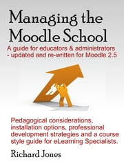 Managing the Moodle 2.5 School ebook by Richard Jones