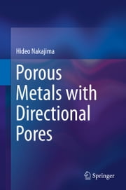 Porous Metals with Directional Pores ebook by Hideo Nakajima