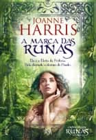 A Marca das Runas ebook by Joanne Harris