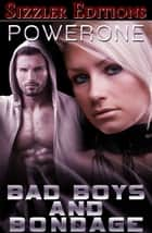 BAD BOYS AND BONDAGE ebook by Powerone
