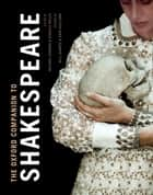 The Oxford Companion to Shakespeare ebook by Michael Dobson, Stanley Wells, Will Sharpe,...