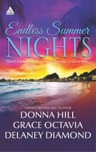 Endless Summer Nights ebook by Donna Hill,Grace Octavia,Delaney Diamond