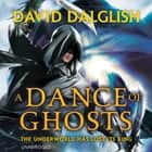 A Dance of Ghosts audiobook by David Dalglish