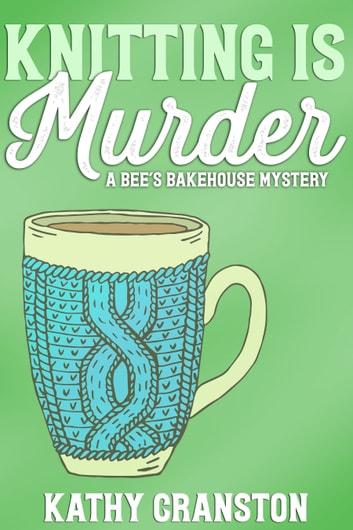 Knitting is Murder ebook by Kathy Cranston