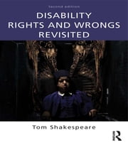 Disability Rights and Wrongs Revisited ebook by Tom Shakespeare