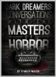 Dark Dreamers: Conversations With the Masters of Horror ebook by Stanley Wiater