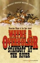 Standoff at the River ebook by Wayne D. Overholser