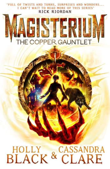 Magisterium: The Copper Gauntlet eBook by Cassandra Clare,Holly Black