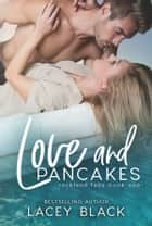 Love and Pancakes eBook by Lacey Black